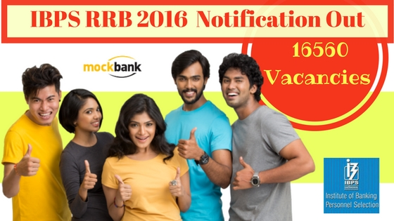 IBPS RRB 2016 Recruitment Notification Out: 16560 Vacancies