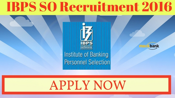 IBPS SO Recruitment 2016