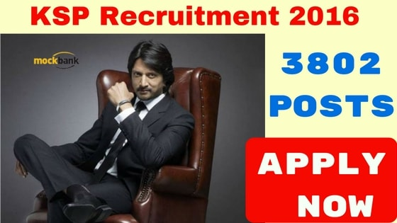 KSP Recruitment 2016 for 3802 posts: Apply Now.