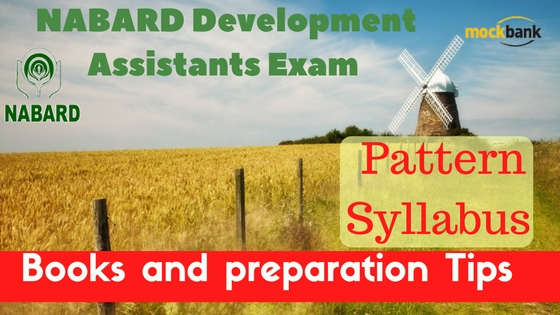 NABARD Development Assistants Exam Pattern, Syllabus, Books and preparation Tips