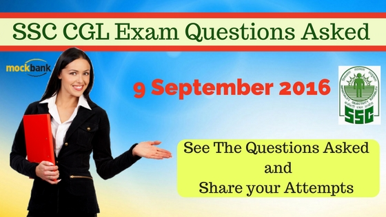 questions Asked in SSC CGL 2016 Exam on 9 September 2016