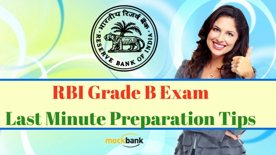 RBI Grade B Exam last minute preparation tips