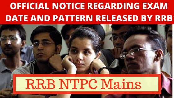 Official Notice Regarding RRB NTPC Mains Exam: