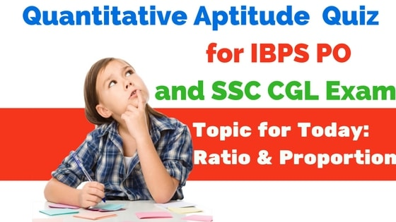 Ratio and Proportion Questions for IBPS and SSC Exams