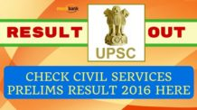 UPSC Civil Services Prelims Result 2016 Out: Check Here