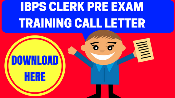 IBPS Clerk Pre Exam Training Call Letter