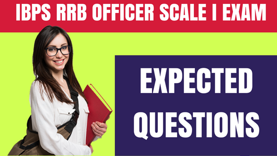 IBPS RRB Officer Scale 1 Expected Questions