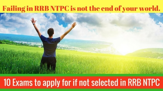10 Exams to apply for if not selected in RRB NTPC