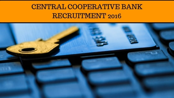 Central Cooperative Bank Recruitment 2016
