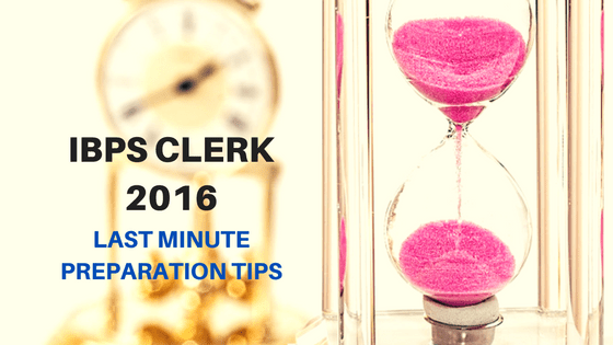 ibps clerk last minute preparation tips