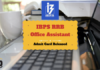 IBPS RRB Office Assitant Admit Card 2016