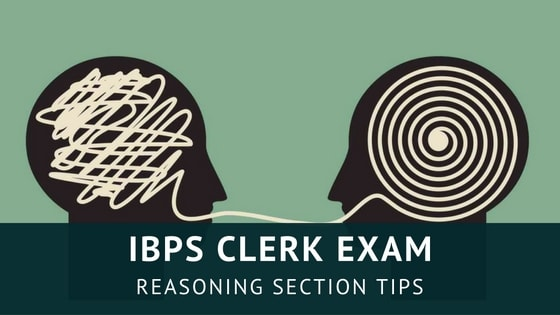 Reasoning Section tips for IBPS Clerk Exam