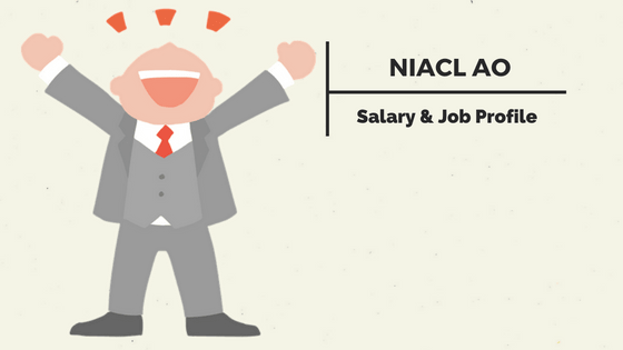 NIACL AO Salary & Job Profile(Latest): after 7th pay commission