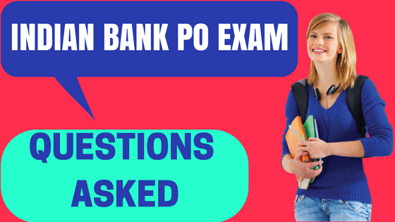 Indian Bank PO Questions Asked
