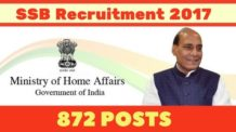 Ministry of Home Affairs: SSB Recruitment 2017 for 872 Posts