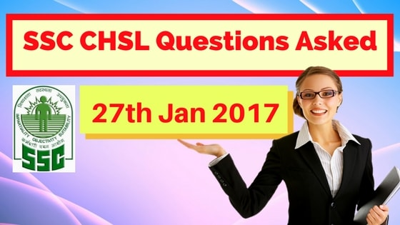 SSC CHSL Questions Asked 27 Jan 2017