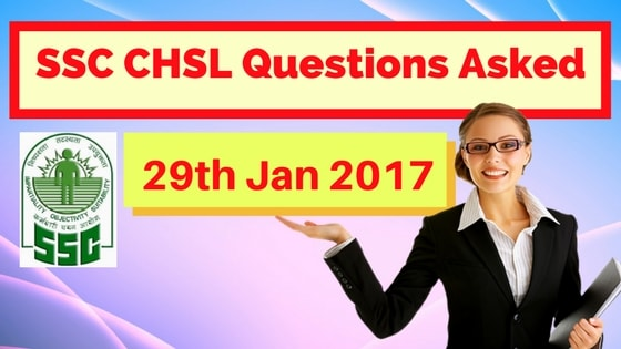 SSC CHSL Questions Asked 29 Jan 2017