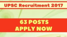 UPSC Recruitment 2017 for 63 various posts. Apply Now.