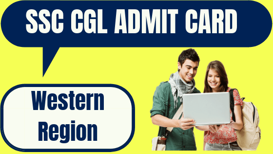 SSC CGL Admit Card Western Region