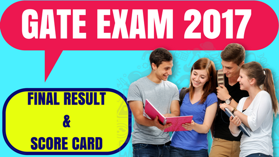 Gate Results: GATE Result 2017: Download Score Card At Appsgate.iitr.ac.in