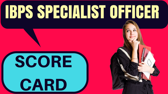 IBPS Specialist Officer Score Card
