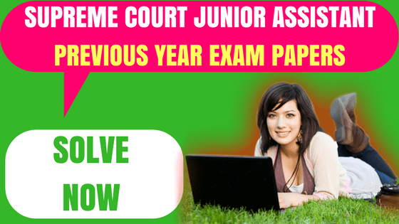 Supreme Court Junior Assistant Previous Year Papers