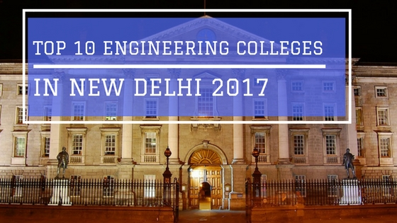 Delhi Top Engineering Colleges