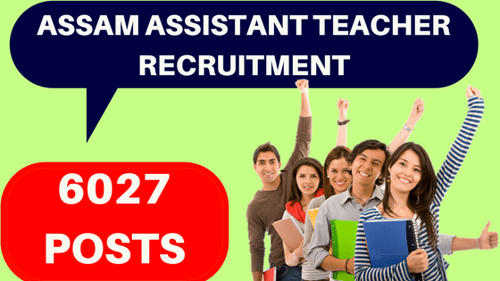 Assam Assistant Teacher Recruitment