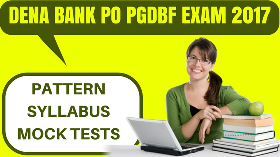 DENA BANK PO PGDBF EXAM 2017