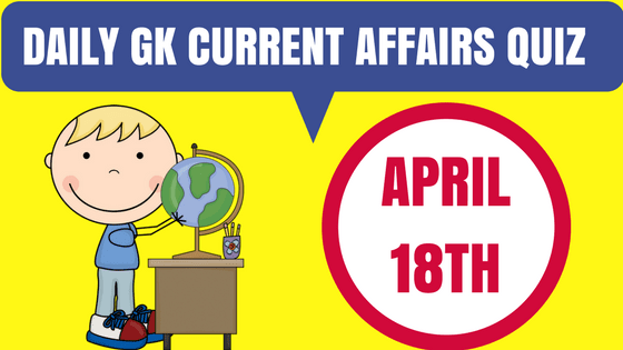 Daily GK Current Affairs Quiz
