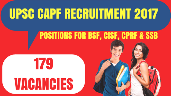 UPSC CAPF Recruitment 2017