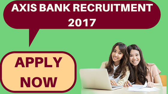 axis bank jobs 2017 new vacancies available at rms axisbank co in