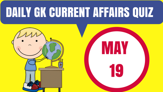 Daily GK Current Affairs Quiz - 19