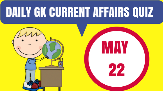 Daily GK Current Affairs Quiz - 22