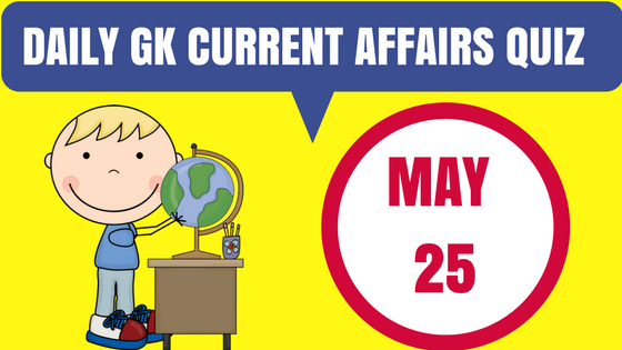 Daily GK Current Affairs Quiz - 25