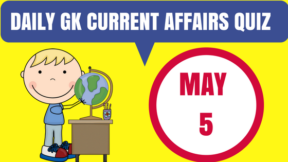 Daily GK Current Affairs Quiz - 5