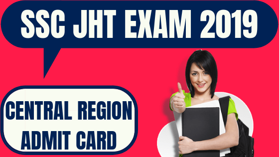 SSC JHT Admit Card Central Region