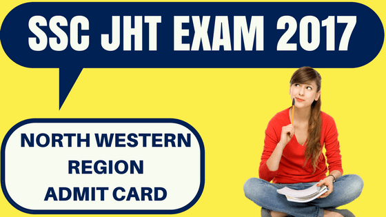 SSC JHT Admit Card North Western Region