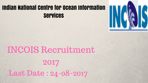 INCOIS Recruitment 2017