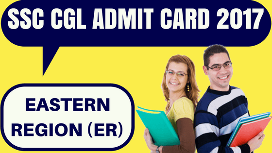 SSC CGL Admit Card Eastern Region