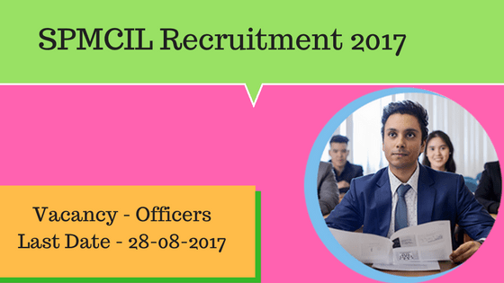 SPMCIL Recruitment 2017