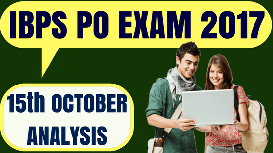 IBPS PO 15th October Exam Analysis 2017