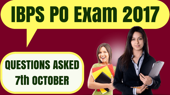 IBPS PO Questions Asked 7th October 2017