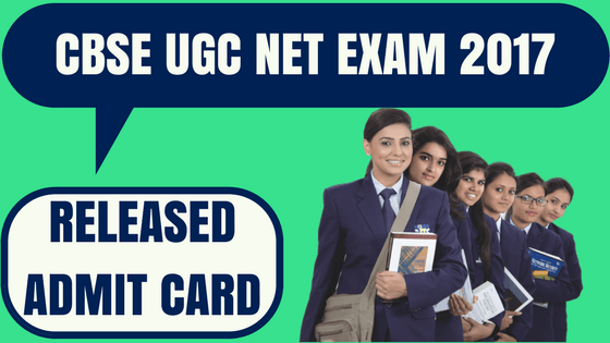 cbse ugc net admit card 2017 now at cbsenet nic in