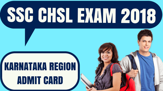 SSC CHSL Admit Card Karnataka Region