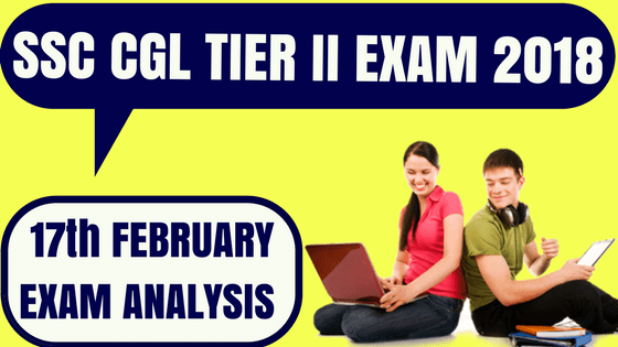 SSC CGL Tier II Exam Analysis 17th February