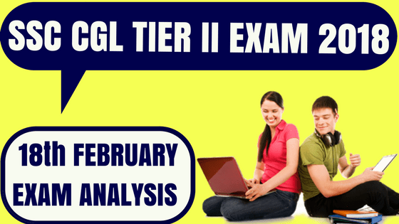SSC CGL Tier II Exam Analysis 18th Feb