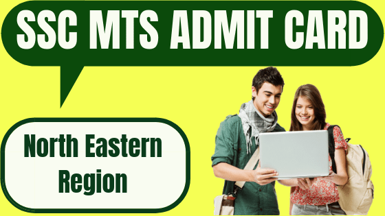 SSC MTS Admit Card North Eastern Region