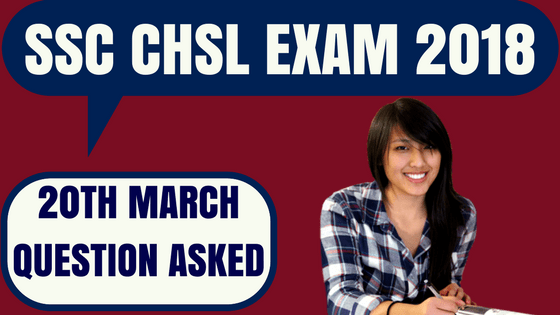 SSC CHSL Questions Asked 20th March