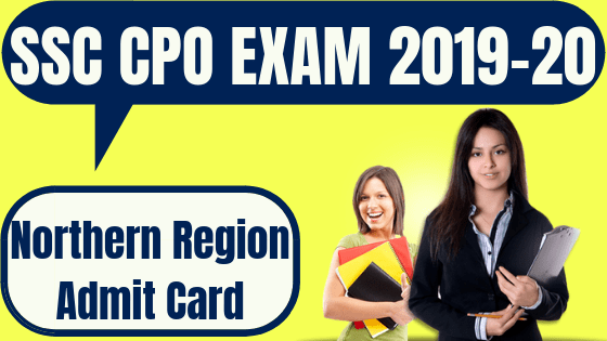 SSC CPO Admit Card Northern Region